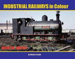 Irwell Press Ltd Industrial Railways In Colour